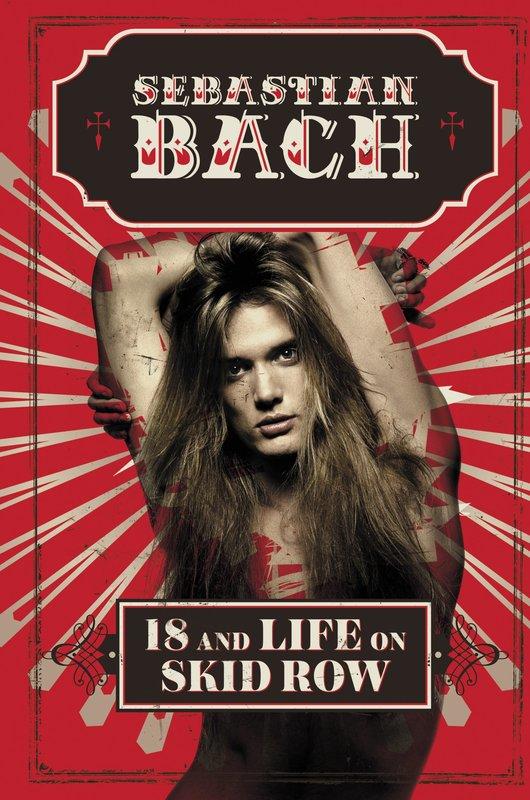 18 and Life on Skid Row by Sebastian Bach