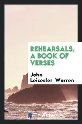 Rehearsals, a Book of Verses by John Leicester Warren