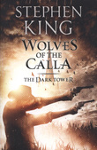 The Dark Tower V: Wolves of the Calla by Stephen King
