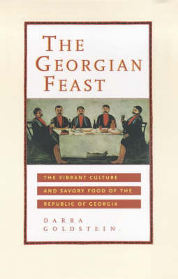 The Georgian Feast: The Vibrant Culture and Savory Food of the Republic of Georgia by Darra Goldstein image