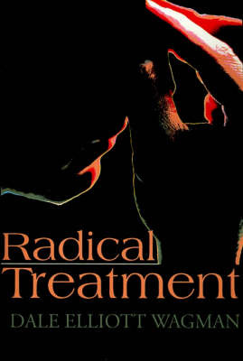 Radical Treatment by Dale E. Wagman image