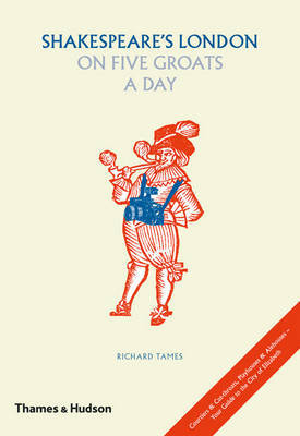 Shakespeare's London on Five Groats a Day by Richard Tames image