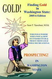 Finding Gold in Washington State by Sean T. Taeschner M.Ed.