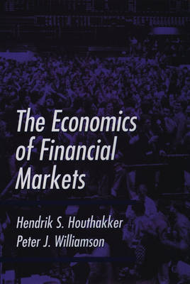 The Economics of Financial Markets by Hendrik S Houthakker