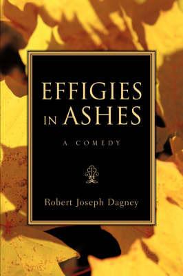 Effigies in Ashes by Robert, Joseph Dagney