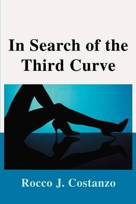 In Search of the Third Curve by Rocco J Costanzo image