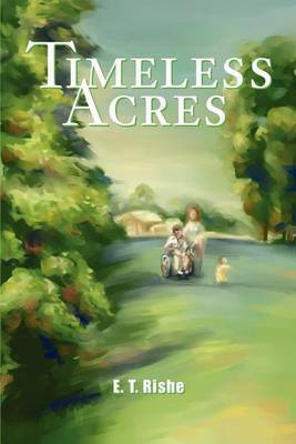 Timeless Acres by E. T. Rishe image