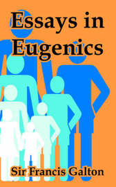 Essays in Eugenics by Francis Galton, Sir image
