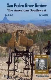 San Pedro River Review Vol.8 No.1 Spring 2016 by J Alfier