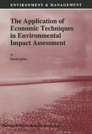 The Application of Economic Techniques in Environmental Impact Assessment
