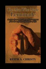 The Man Who Made Lemonade by Keith a Christy image