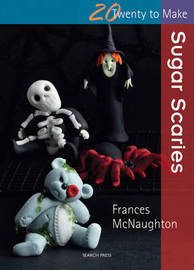 Twenty to Make: Sugar Scaries by Frances McNaughton