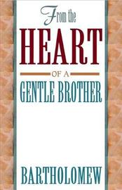 From the Heart of a Gentle Brother by Bartholomew image