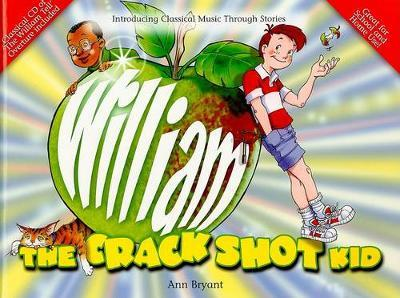 William The Crack Shot Kid (with CD) by Ann Bryant