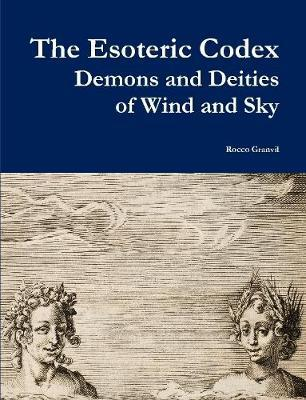 The Esoteric Codex: Demons and Deities of Wind and Sky by Rocco Granvil