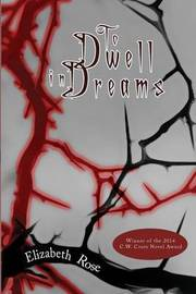 To Dwell in Dreams by Elizabeth Rose
