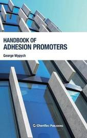 Handbook of Adhesion Promoters by George Wypych