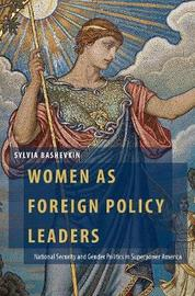 Women as Foreign Policy Leaders by Sylvia Bashevkin
