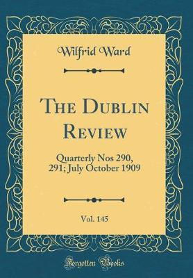 The Dublin Review, Vol. 145 by Wilfrid Ward image