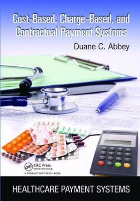 Cost-Based, Charge-Based, and Contractual Payment Systems by Duane C Abbey image