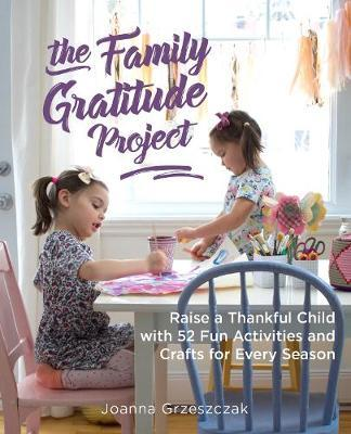 The Family Gratitude Project by Joanna Grzeszcak