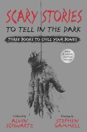 Scary Stories to Tell in the Dark: Three Books to Chill Your Bones by Alvin Schwartz