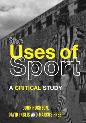 The Uses of Sport by John Hughson image
