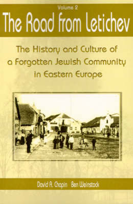 The Road from Letichev: The History and Culture of a Forgotten Jewish Community in Eastern Europe by David A. Chapin image