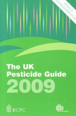UK Pesticide Guide: 2009 by Martin A. Lainsbury