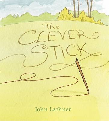 The Clever Stick by John M. Lechner