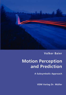 Motion Perception and Prediction by Volker Baier