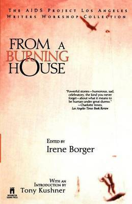 From A Burning House: The Aids Project Los Angeles Writers Workshop Collection by Irene Marian Borger