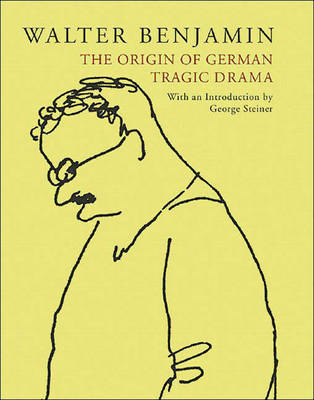 Origin of German Tragic Drama by Walter Benjamin