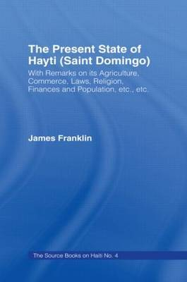 The Present State of Haiti (Saint Domingo), 1828 by James Franklin