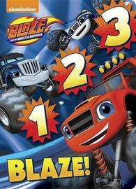 1 2 3 Blaze! (Blaze and the Monster Machines) by Random House