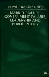 Market Failure, Government Failure, Leadership and Public Policy by Brian Dollery image