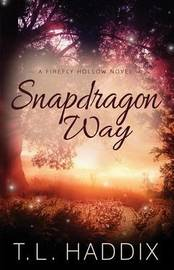 Snapdragon Way by T L Haddix