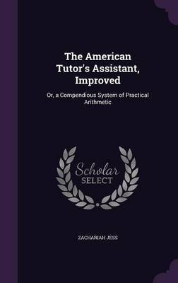 The American Tutor's Assistant, Improved by Zachariah Jess image