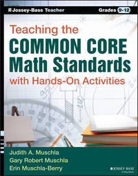 Teaching the Common Core Math Standards with Hands-On Activities, Grades 9-12 by Gary Robert Muschla