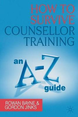 How to Survive Counsellor Training by Rowan Bayne image