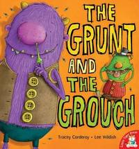 The Grunt and the Grouch by Tracey Corderoy image