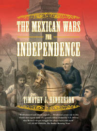 The Mexican Wars for Independence by Timothy J Henderson image