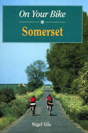 On Your Bike in Somerset by Nigel Vile