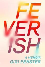 Feverish by Gigi Fenster