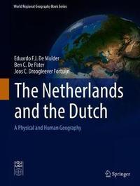 The Netherlands and the Dutch by Eduardo F.J. De Mulder