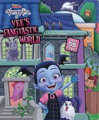 Vampirina Vee's Fangtastic World by Disney Book Group
