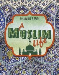 Following a Faith: A Muslim Life by Cath Senker