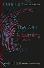 The Call of the Mourning Dove by Stephanie Rutt