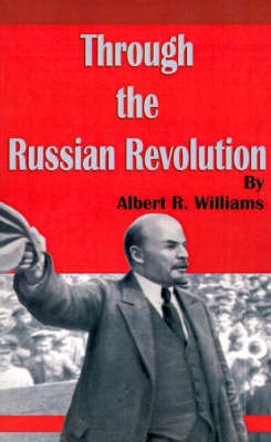 Through the Russian Revolution by Albert R. Williams image