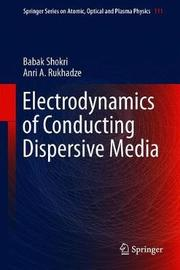 Electrodynamics of Conducting Dispersive Media by Babak Shokri